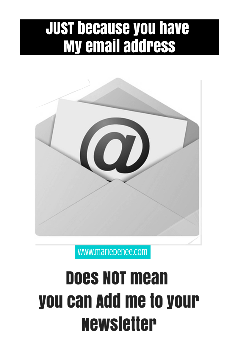 Just Because You have my email address